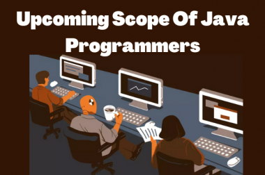 Upcoming Scope Of Java Programmers
