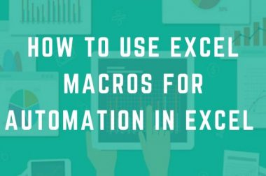 How to Use Excel Macros for Automation In Excel