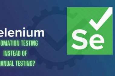 Why do we use Selenium Automation Testing instead of Manual Testing?